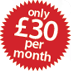 Only £30 per month image